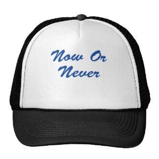 ¡Ahora o nunca! Gorras