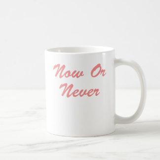 ¡Ahora o nunca Tazas De Café