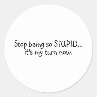 Ahora pare el ser tan estúpido su mi vuelta etiquetas redondas