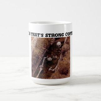 ¡Ahora que es el ' café fuerte! Foto grave Taza De Café