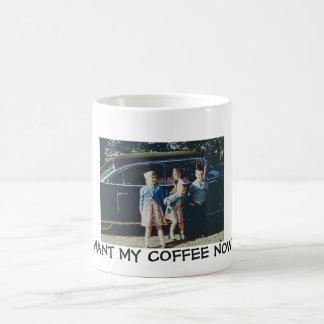 ¡AHORA QUIERO MI CAFÉ!!! TAZA