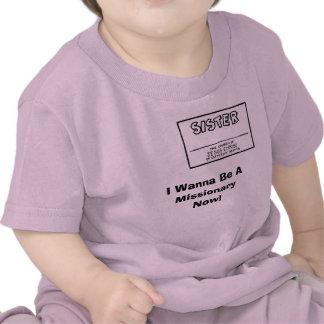 ¡Ahora quiero ser AMissionary Chica Camiseta