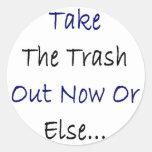 Ahora saque la basura o bien pegatina redonda