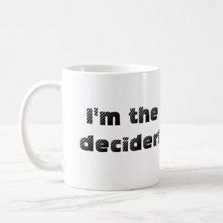 ¡Ahora usted puede ser el decider también! taza (m