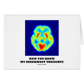 Ahora usted sabe mis pensamientos íntimos (la tarjeta de felicitación