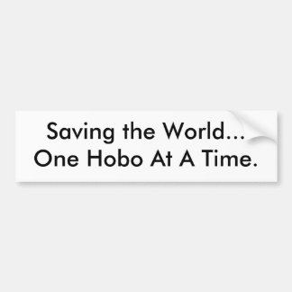 Ahorrando el mundo… Un hobo a la vez. Etiqueta De Parachoque