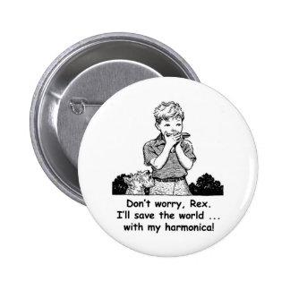 ¡Ahorraré el mundo… con mi armónica! Pin Redondo De 2 Pulgadas