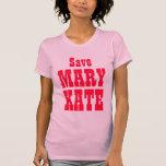 ¡Ahorre a Maria Kate! Camisetas