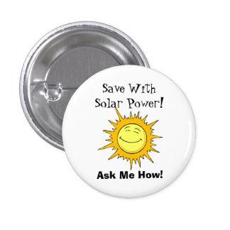 ¡Ahorre con energía solar! ¡Pregúnteme cómo! Pin Redondo De 1 Pulgada