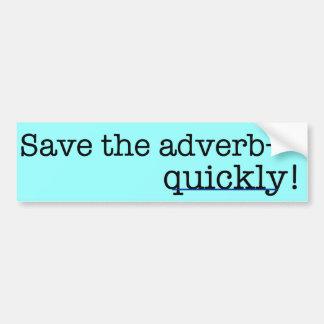 ¡Ahorre el adverbio, rápidamente! Pegatina para el Pegatina De Parachoque