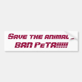 ¡Ahorre el animalsBAN PeTA!!!!! Pegatina De Parachoque