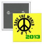 Ahorre el botón de la campaña del mundo 2013 pins