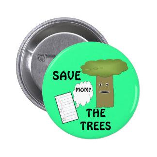 Ahorre el botón de los árboles pin redondo de 2 pulgadas