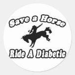 Ahorre el caballo, monte a un diabético pegatinas redondas