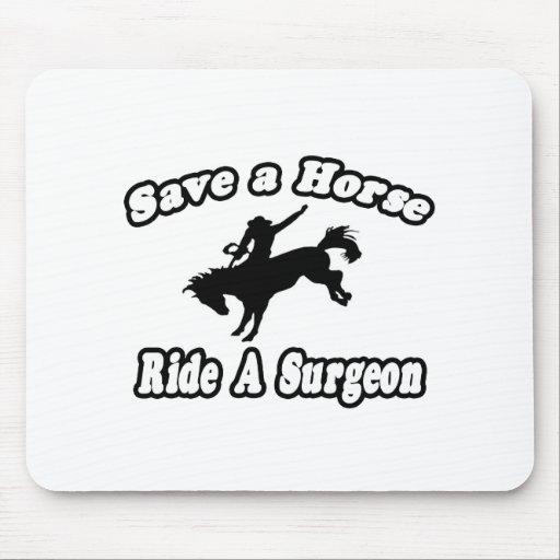 Ahorre el caballo. Monte al cirujano Tapete De Ratones