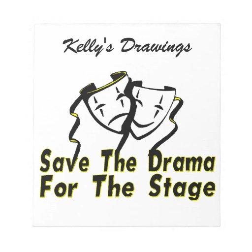 Ahorre el drama para la etapa bloc de notas