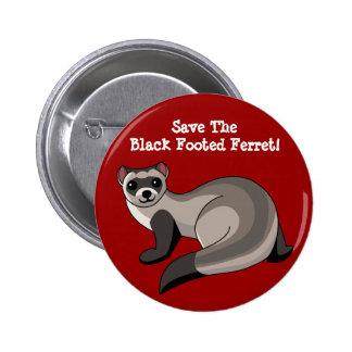 ¡Ahorre el hurón con base negro! Pin Redondo De 2 Pulgadas