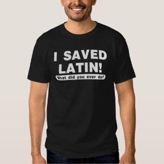 ¿ahorré el latín qué le hizo lo hace nunca? playera