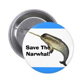 ¡Ahorre el Narwhal! Pin Redondo De 2 Pulgadas
