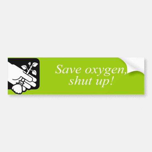 Ahorre el oxígeno, cierre para arriba - pegatina para auto