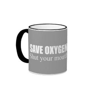 Ahorre el oxígeno. Cierre su boca Taza De Café