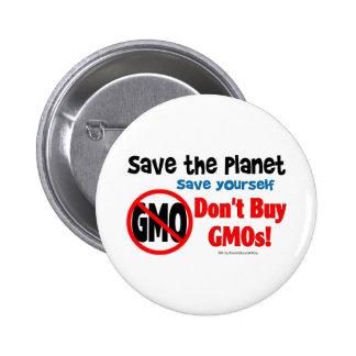Ahorre el planeta, ahórrese: ¡No compre los GMOs! Pin Redondo De 2 Pulgadas