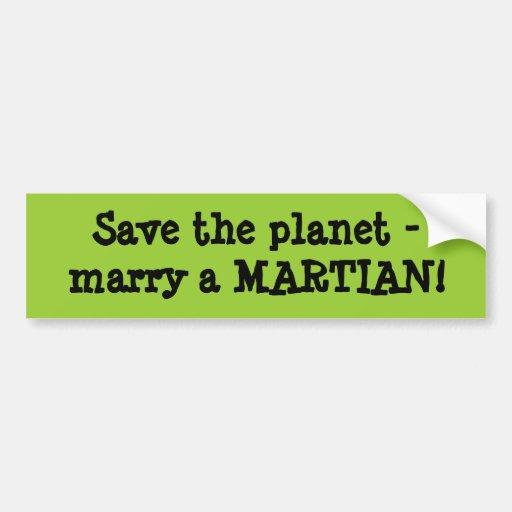¡Ahorre el planeta - case un MARTIAN! Pegatina De Parachoque