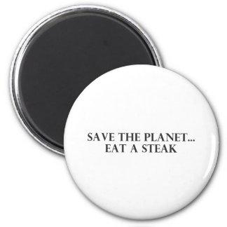 Ahorre el planeta - coma un filete imán redondo 5 cm