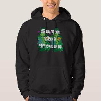 Ahorre el refrán verde de encargo de los árboles sudadera