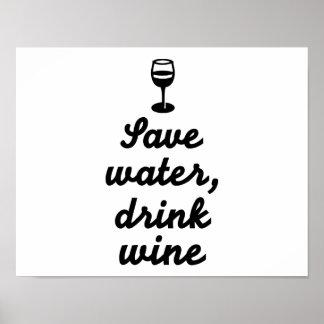 Ahorre el vino de la bebida del agua póster