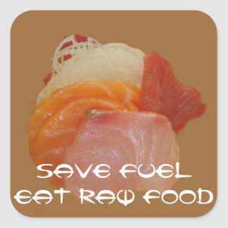 Ahorre la comida cruda del ~Eat del combustible Calcomanía Cuadradas Personalizadas