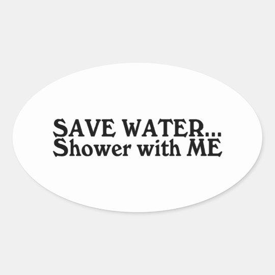 Ahorre la ducha del agua conmigo pegatina ovalada