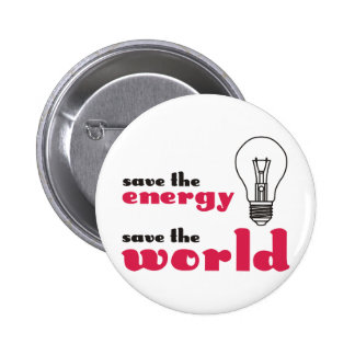 Ahorre la energía, ahorre el mundo pin redondo 5 cm