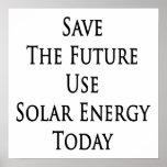 Ahorre la energía solar del uso futuro hoy poster