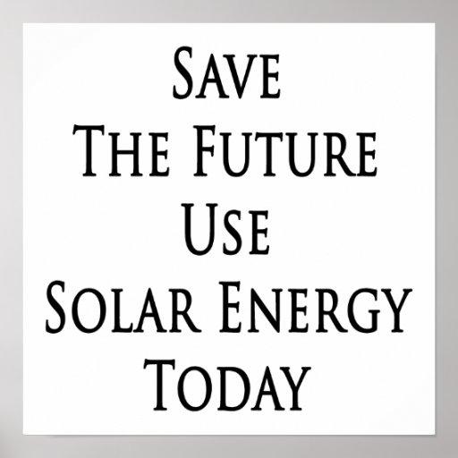 Ahorre la energía solar del uso futuro hoy póster
