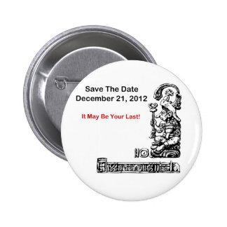 Ahorre la fecha, el 21 de diciembre de 2012 - la a pin redondo 5 cm