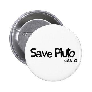 Ahorre la insignia de Plutón Pin Redondo De 2 Pulgadas
