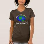 Ahorre la tierra, para el chocolate camisetas