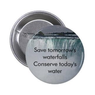 Ahorre las cascadas, conserve el agua pin redondo de 2 pulgadas