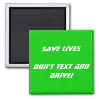 Ahorre las vidas no hacen texto y no conducen imán cuadrado