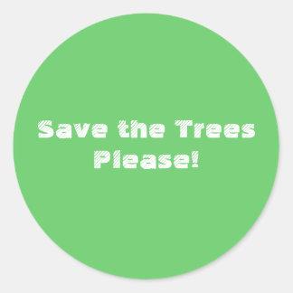¡Ahorre los árboles satisfacen! Pegatina Redonda