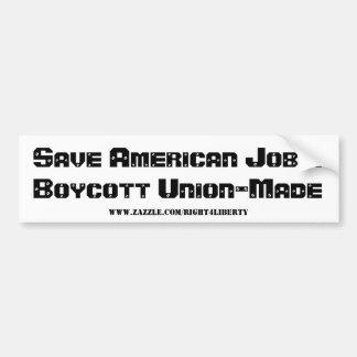 ¡Ahorre los trabajos americanos! Boicotee Unión-He Pegatina Para Auto