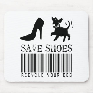 Ahorre los zapatos: Recicle su perro Alfombrillas De Ratón