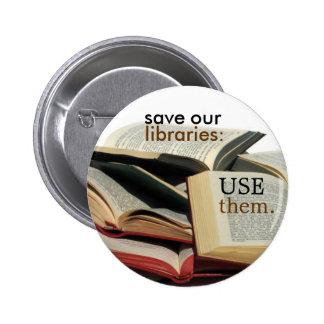 ahorre nuestras bibliotecas: UTILÍCELOS Pin Redondo De 2 Pulgadas