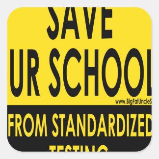 Ahorre nuestras escuelas pegatina cuadrada