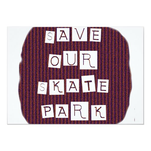 ¡Ahorre nuestro parque del patín! Texto contra la Invitación 12,7 X 17,8 Cm