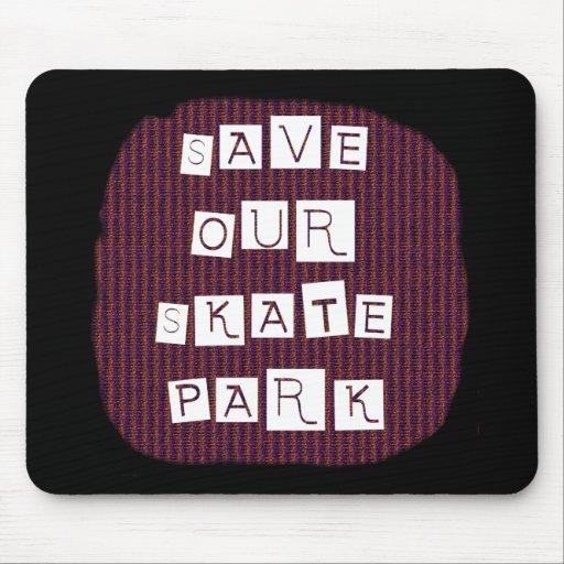 ¡Ahorre nuestro parque del patín! Texto contra la  Tapetes De Ratón
