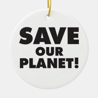 Ahorre nuestro planeta ornatos