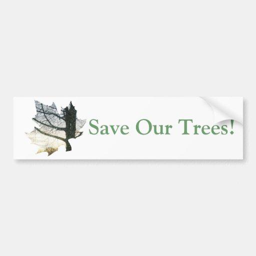 ¡Ahorre nuestros árboles! Pegatina Para Auto