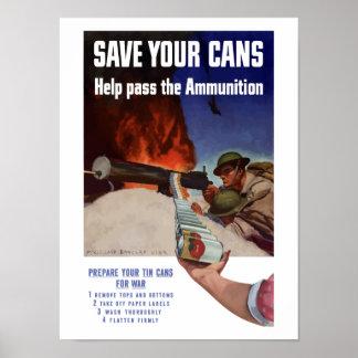 Ahorre sus latas -- Ayude a pasar la munición Póster